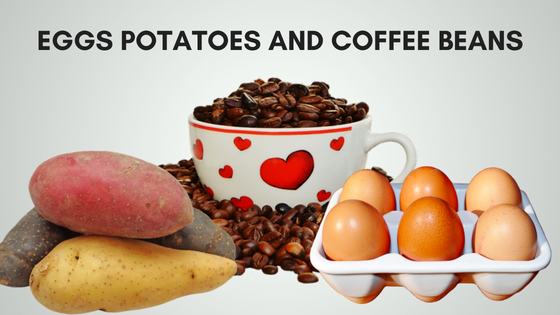 Image result for Potatoes, Eggs, and Coffee Beans